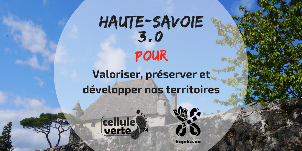 haute savoie 3 0 territoire 1 - Haute-Savoie 3.0 : production, consommation et loisirs écocitoyens - Hopika - Tourisme éco responsable en Haute-Savoie