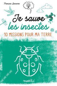 je sauve les insectes  200x300 - Évadez-vous et préparez l'après grâce aux livres de Caroline - Hopika - Le guide des sorties eco-friendly sur les 2 Savoie et aux alentours